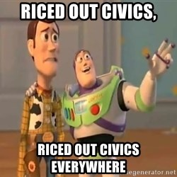 X, X Everywhere  - riced out civics, riced out civics everywhere
