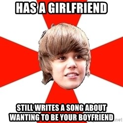 Justin Bieber - has a girlfriend still writes a song about wanting to be your boyfriend