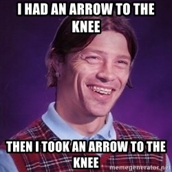 Bad Lucky Almeyda - I had an arrow to the knee  then i took an arrow to the knee