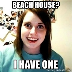 novia obsesiva - beach house? i have one