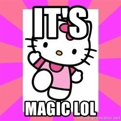 Hello Kitty - It's  Magic lol