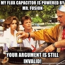 Doc Brown Roads - My Flux Capacitor Is POWERED BY Mr. FUSION Your ARGUMENT IS STILL INVALID!