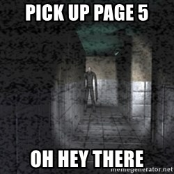 Slender game - PICK UP PAGE 5 OH HEY THERE