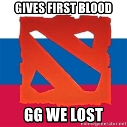 Dota2 Russian - Gives first blood gg we lost