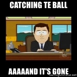 poof it's gone guy - catching te ball aaaaand it's gone