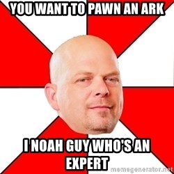 Pawn Stars - You want to pawn an ark i noah guy who's an expert