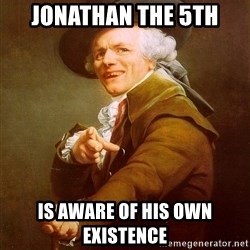 Joseph Ducreux - Jonathan the 5th is aware of his own existence