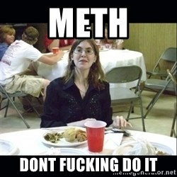 Brown Tooth Lucy - Meth Dont fucking do it