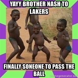 african kids dancing - Yayy Brother Nash to Lakers Finally soneone to pass the ball