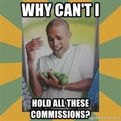 Why can't I hold all these limes - Why can't i hold all these commissions?