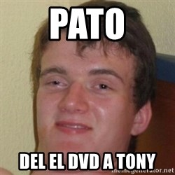 10guy - PATO DEL EL DVD A TONY