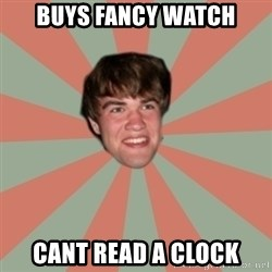 Nick Valenti - buys fancy watch cant read a clock