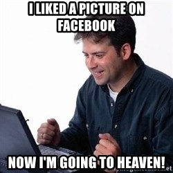 Lonely Computer Guy - I Liked A Picture on Facebook Now I'm going to heaven!