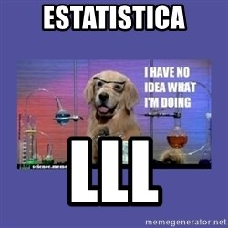 I don't know what i'm doing! dog - Estatistica lll