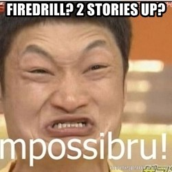 Impossibru Guy - Firedrill? 2 Stories up?
