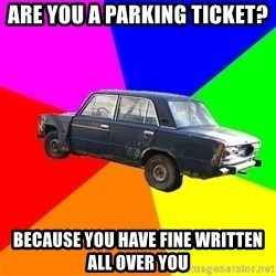 AdviceCar - are you a parking ticket? because you have fine written all over you