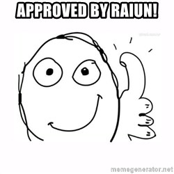 thumbs up meme - Approved by Raiun!