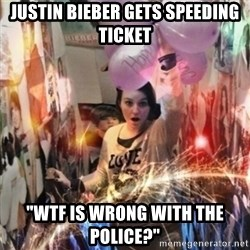 """Annoying manda - JUstin Bieber gets Speeding ticket """"WTF IS WRONG WITH THE POLICE?"""""""