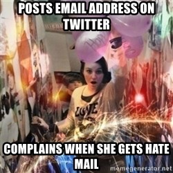 Annoying manda - posts email address on twitter Complains when she gets hate mail