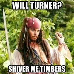 Gay Jack Sparrow - Will Turner? Shiver me timbers