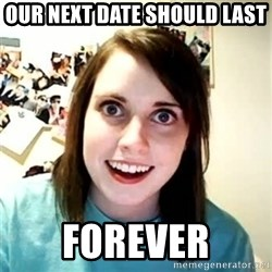 Overly Attached Girlfriend 2 - our next date should last forever