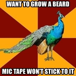 Thespian Peacock - want to grow a beard mic tape won't stick to it