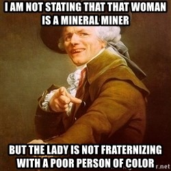 Joseph Ducreux - I am not stating that that woman is a mineral miner  but the lady is not fraternizing with a poor person of color