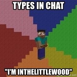 """cookieslap - types in chat """"i'm inthelittlewood"""""""
