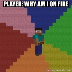 cookieslap - player: why am i on fire