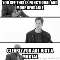 Terras Matrix - you see this is functional and more readable clearly you are just a mortal