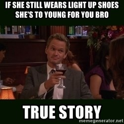 TrueStory meme - If she still wears light up shoes she's to young for you bro True story