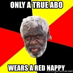 Abo - Only a true abo wears a red nappy