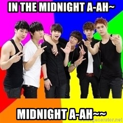 b2st - In the midnight a-ah~ midnight a-ah~~