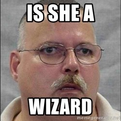 Are You A Wizard - is she a wizard