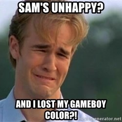 James Van Der Beek - Sam's unhappy? and I lost my gameboy color?!