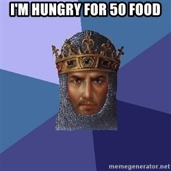 Age Of Empires - I'm hungry for 50 food