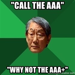 """High Expectations Asian Father - """"call the aaa"""" """"why not the aaa+"""""""