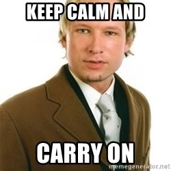 Anders Breivik - KEEP CALM AND CARRY ON