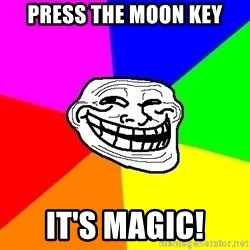 Trollface - Press the moon key it's magic!