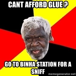Abo - cant afford glue ? go to binha station for a sniff