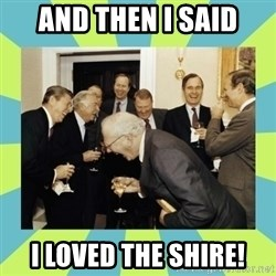 reagan white house laughing - AND THEN i SAID i LOVED THE SHIRE!
