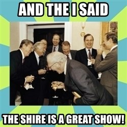 reagan white house laughing - aND THE i SAID tHE SHIRE IS A GREAT SHOW!