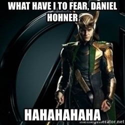 Loki - What have I to fear, Daniel Hohner  HahahahaHa