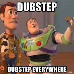 ToyStorys - Dubstep Dubstep everywhere