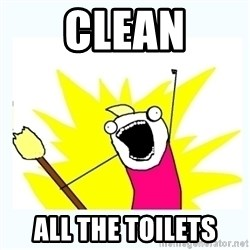 All the things - Clean all the toilets