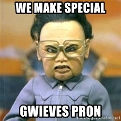 Kim Jong Il Team America - WE make Special GWieves pron