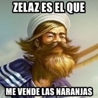"Gangplank ""but then i ate some oranges and it was k"" - Zelaz es el que me vende las naranjas"