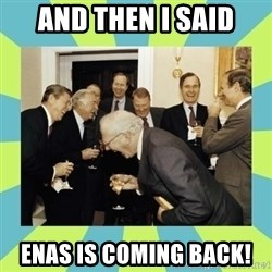 reagan white house laughing - and then i said enas is coming back!