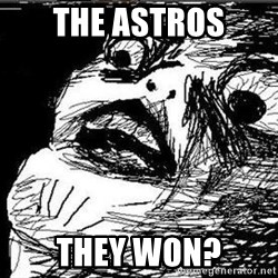 Gasp - The astros they won?