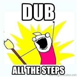 All the things - Dub all the steps